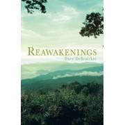 Reawakenings by Dave Debruicker