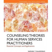 Counseling Theories for Human Services Practitioners by Samuel T. Gladding