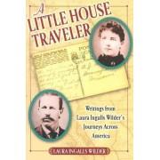 Little House Traveller by Laura Ingalls Wilder