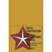 Social Construction of Foreign Policy by Ted Hopf