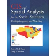 GIS and Spatial Analysis for the Social Sciences by Robert Nash Parker