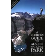 Climber's Guide to Glacier National Park by J. Gordon Edards