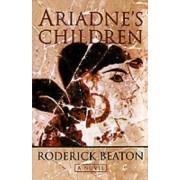 Ariadne's Children by Koraes Professor of Modern Greek and Byzantine History Language and Literature Roderick Beaton