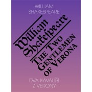 Dva kavalíři z Verony The Two Gentlemen of Verona (ČJ, AJ)(William Shakespeare)