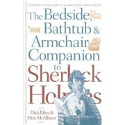 Bedside, Bathtub and Armchair Companion to Sherlock Holmes by Dick Riley