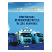 Autovehicule de transport rutier in zona portuara.Dinamica.