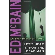 Let's Hear It for the Deaf Man by Ed McBain