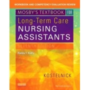Workbook and Competency Evaluation Review for Mosby's Textbook for Long-Term Care Nursing Assistants by Clare Kostelnick