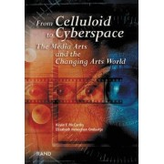 From Celluloid to Cyberspace by Kevin F. McCarthy