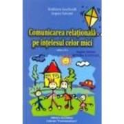 Comunicarea Relationala Pe Intelesul Celor Mici - Kathleen Geerlandt Jacques Salome