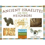 Ancient Israelites and Their Neighbors by Marian Broida