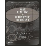 Name Reactions in Heterocyclic Chemistry II by Jie Jack Li