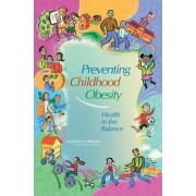 Preventing Childhood Obesity by Committee on Prevention of Obesity in Children and Youth