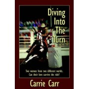 Diving Into the Turn by Carrie Carr