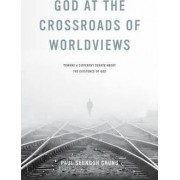 God at the Crossroads of Worldviews by Paul Seungoh Chung