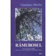 Rămurosul (trad. din limba italiană de Gabriela Lungu) - Mollo, Gaetano.