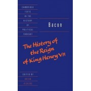 Bacon: The History of the Reign of King Henry VII and Selected Works by Francis Bacon