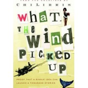 What the Wind Picked Up by Chi Libris