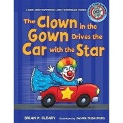 The Clown in the Gown Drives the Car with the Star by Brian P Cleary