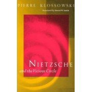 Nietzsche and the Vicious Circle by Pierre Klossowski