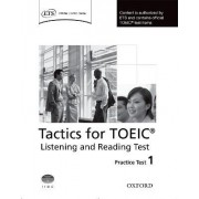 Tactics for Toeic Listening and Reading Test: Practice Test 1: Practice Test 1 by Grant Trew