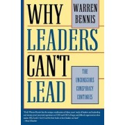 Why Leaders Can't Lead by Warren G. Bennis