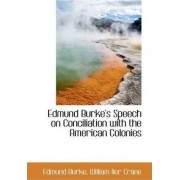 Edmund Burke's Speech on Conciliation with the American Colonies by III Edmund Burke