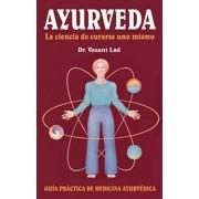 Ayurveda: La Ciencia De Curarse UNO Mismo by Vasant Lad
