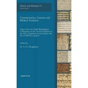Commentaries, Catenae and Biblical Tradition: Papers from the Ninth Birmingham Colloquium on the Textual Criticism of the New Testament, in Association with the Compaul Project 2016 by H. A. G. Houghton
