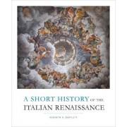 A Short History of the Italian Renaissance by Kenneth R. Bartlett