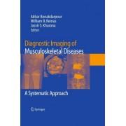 Diagnostic Imaging of Musculoskeletal Diseases by Akbar Bonakdarpour