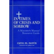 In Times of Crisis and Sorrow by Carol M. Noren