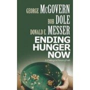 Ending Hunger Now by George S. McGovern