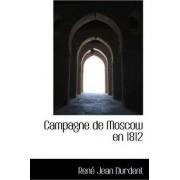 Campagne de Moscow En 1812 by Ren Jean Durdent