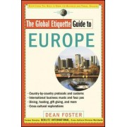 The Global Etiquette Guide to Europe by Dean Foster