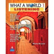 What a World Listening 1: Amazing Stories from Around the Globe (student Book and Classroom Audio CD) by Milada Broukal