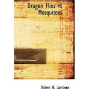 Dragon Flies Vs Mosquitoes by Robert H Lamborn
