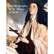 Autobiography of St. Teresa of Avila by St Teresa of Avila