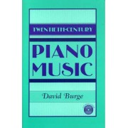 Twentieth-century Piano Music by David A. Burge