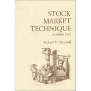 Stock Market Technique Number One by Richard D Wyckoff