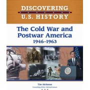 The Cold War and Postwar America by Tim McNeese
