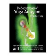 The Secret Power of Yoga Adityam Vol 2: Asanas Associated with Gods, Rishis and Vedic Legends