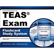 Flashcard Study System for the Teas V Exam: Teas Test Practice Questions and Review for the Test of Essential Academic Skills