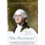 Mr. President by Harlow Giles Unger