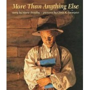 More Than Anything Else by Marie Bradby