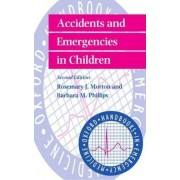 Accidents and Emergencies in Children by Rosemary J. Morton