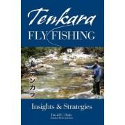 Tenkara Fly Fishing by David E Dirks