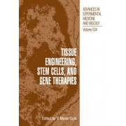 Tissue Engineering, Stem Cells and Gene Therapies by Elcin Y. Murat