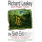 The Sixth Extinction by Richard E Leakey