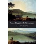 Rethinking the Mediterranean by W V Harris